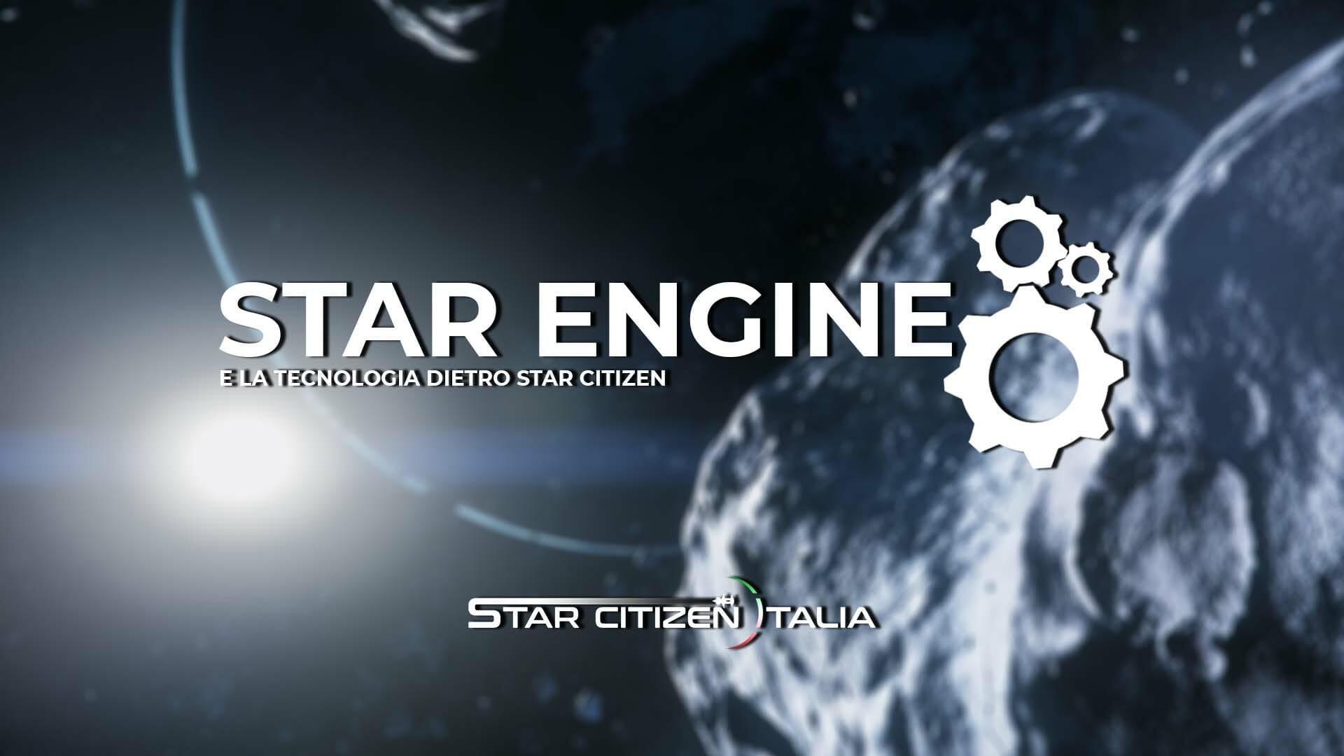 Star Engine e la tecnologia dietro Star Citizen